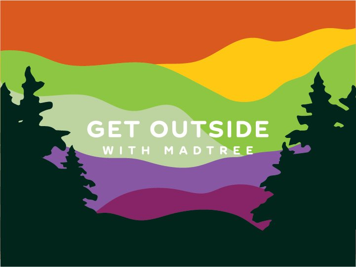 Get Outside with MadTree